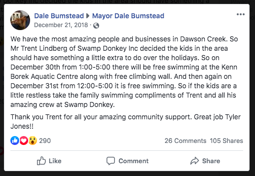 """Facebook post from Mayor Dale Bumstead: """"We have the most amazing people and businesses in Dawson Creek. So Mr Trent Lindberg of Swamp Donkey Inc decided the kids in the area should have something extra to do over the holidays... So if the kids are a little restless take the family swimming compliments of Trent and all his amazing crew at Swamp Donkey. Thank you Trent for all your amazing community support..."""""""